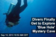 Divers Finally Get to Explore 'Blue Hole' Mystery Cave
