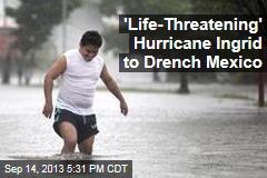 'Life-Threatening' Hurricane Ingrid To Drench Mexico