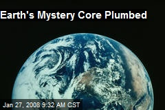 Earth's Mystery Core Plumbed