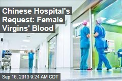 Chinese Hospital's Request: Female Virgins' Blood