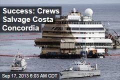 Success: Crews Salvage Costa Concordia