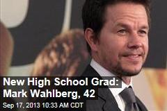 New High School Grad: Mark Wahlberg, 42