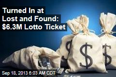 Turned In at Lost and Found: $6.3M Lotto Ticket