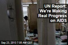UN Report: We're Making Real Progress on AIDS