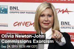 Olivia Newton-John Commissions Exorcism