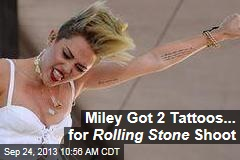 Miley Got 2 Tattoos... for Rolling Stone Shoot