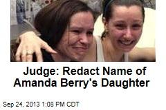 Judge: Redact Name of Amanda Berry's Daughter