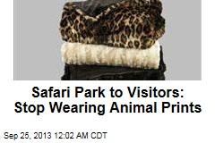 Safari Park to Visitors: Stop Wearing Animal Prints