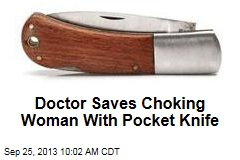 Doctor Saves Choking Woman With Pocket Knife