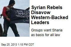 Syrian Rebels Disavow Western-Backed Leaders