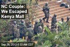 NC Couple: We Escaped Kenya Mall