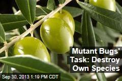 Mutant Bugs' Task: Destroy Own Species