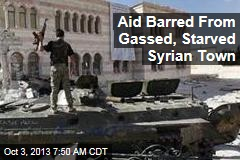 Aid Barred From Gassed, Starved Syrian Town
