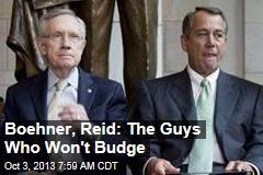 Boehner, Reid: The Guys Who Won't Budge