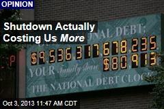 Shutdown Actually Costing Us More