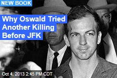 Why Oswald Tried Another Killing Before JFK