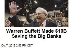 Warren Buffett Made $10B Saving the Big Banks