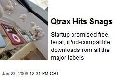 Qtrax Hits Snags