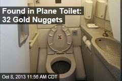 Found in Plane Toilet: 32 Gold Nuggets