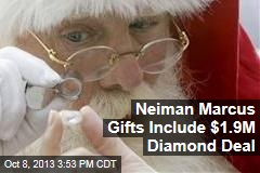 Neiman Marcus Gifts Include $1.9M Diamond Deal