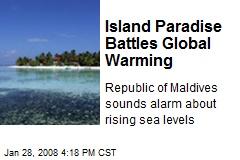 Island Paradise Battles Global Warming