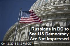 Russians in DC to See US Democracy Are Not Impressed