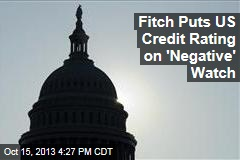 Fitch Puts US Credit Rating on 'Negative' Watch