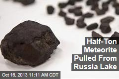 Half-Ton Meteorite Pulled From Russia Lake