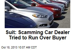 Suit: Scamming Car Dealer Tried to Run Over Buyer