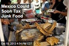 Mexico Could Soon Tax Junk Food
