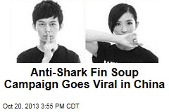 Anti-Shark Fin Soup Campaign Goes Viral in China