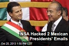 NSA Hacked 2 Mexican Presidents' Emails