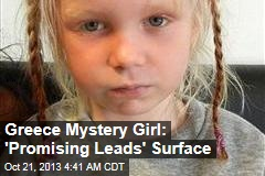 Greece Mystery Girl: 'Promising Leads' Surface