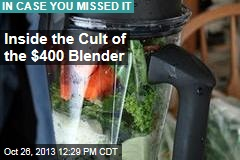 Inside the Cult of the $400 Blender