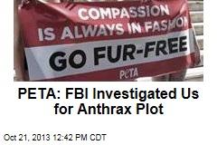 PETA: FBI Investigated Us for Anthrax Plot