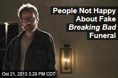People Not Happy About Fake Breaking Bad Funeral