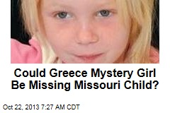 Could Greece Mystery Girl Be Missing Missouri Child?
