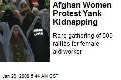Afghan Women Protest Yank Kidnapping