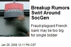Breakup Rumors Swirl Around SocGen