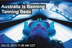 Australia Is Banning Tanning Beds