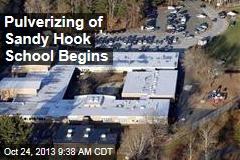 Pulverizing of Sandy Hook School Begins