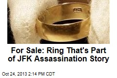For Sale: Ring That's Part of JFK Assassination Story