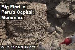 Big Find in Peru's Capital: Mummies