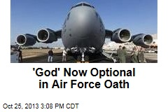 'God' Now Optional in Air Force Oath