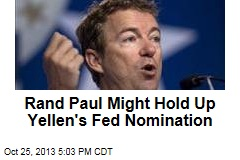 Rand Paul Might Hold Up Yellen's Fed Nomination