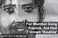 For Mumbai Gang Rapists, Act Had Grown 'Routine'