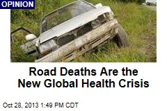 Road Deaths Are the New Global Health Crisis