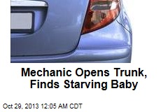 Mechanic Opens Trunk, Finds Starving Baby