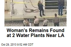 Woman's Remains Found at 2 Water Plants Near LA