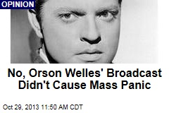 No, Orson Welles' Broadcast Didn't Cause Mass Panic